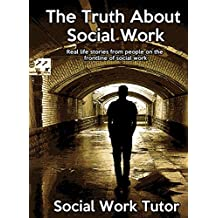 The Truth About Social Work: Real life stories from people on the frontline of social work