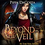 Beyond the Veil: The Veil Series, Book 1 | Pippa DaCosta