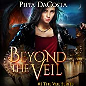 Beyond the Veil : The Veil Series, Book 1 | Pippa DaCosta