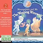 The Weeping Werewolf: Moongobble and Me | Bruce Coville