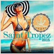 Global Player Saint Tropez 2016, Vol. 2 (Endless Summer Lounge Collection)