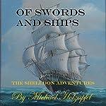 Of Swords and Ships: The Shelldon Adventures | Michael Holzapfel