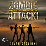 Rise of the Horde: Zombie Attack!, Book One | Devan Sagliani