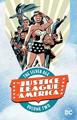 Justice League of America: The Silver Age Vol. 2 (Justice League Of America Vol 4 1)