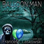 Balloon Man   Frances Laskowski