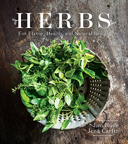 Herbs for Flavor, Health, and Natural Beauty by [Rude, Jim, Carlin, Jena]