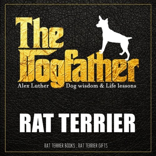 (Dogfather: Rat Terrier Wisdom & Life Lessons: Rat Terrier gifts)