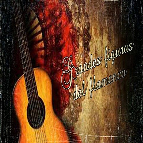... Grandes Figuras del Flamenco
