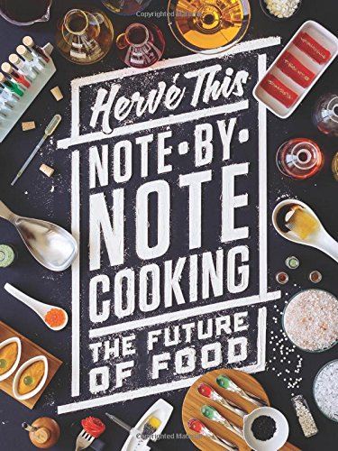 Note-by-Note Cooking: The Future of Food (Arts and Traditions of the Table: Perspectives on Culinary History) pdf epub