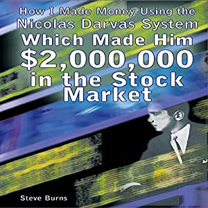 How I Made Money Using the Nicolas Darvas System, Which Made Him $2,000,000 in the Stock Market Audiobook