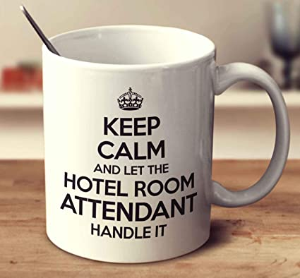 Amazon Keep Calm And Let The Hotel Room Attendant Handle It