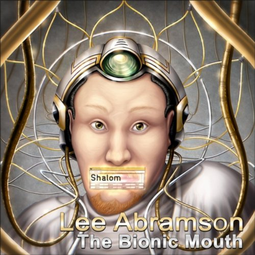 The Bionic Mouth [Explicit]