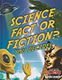 Science Fact or Fiction?, Sarah Levete, 077879895X