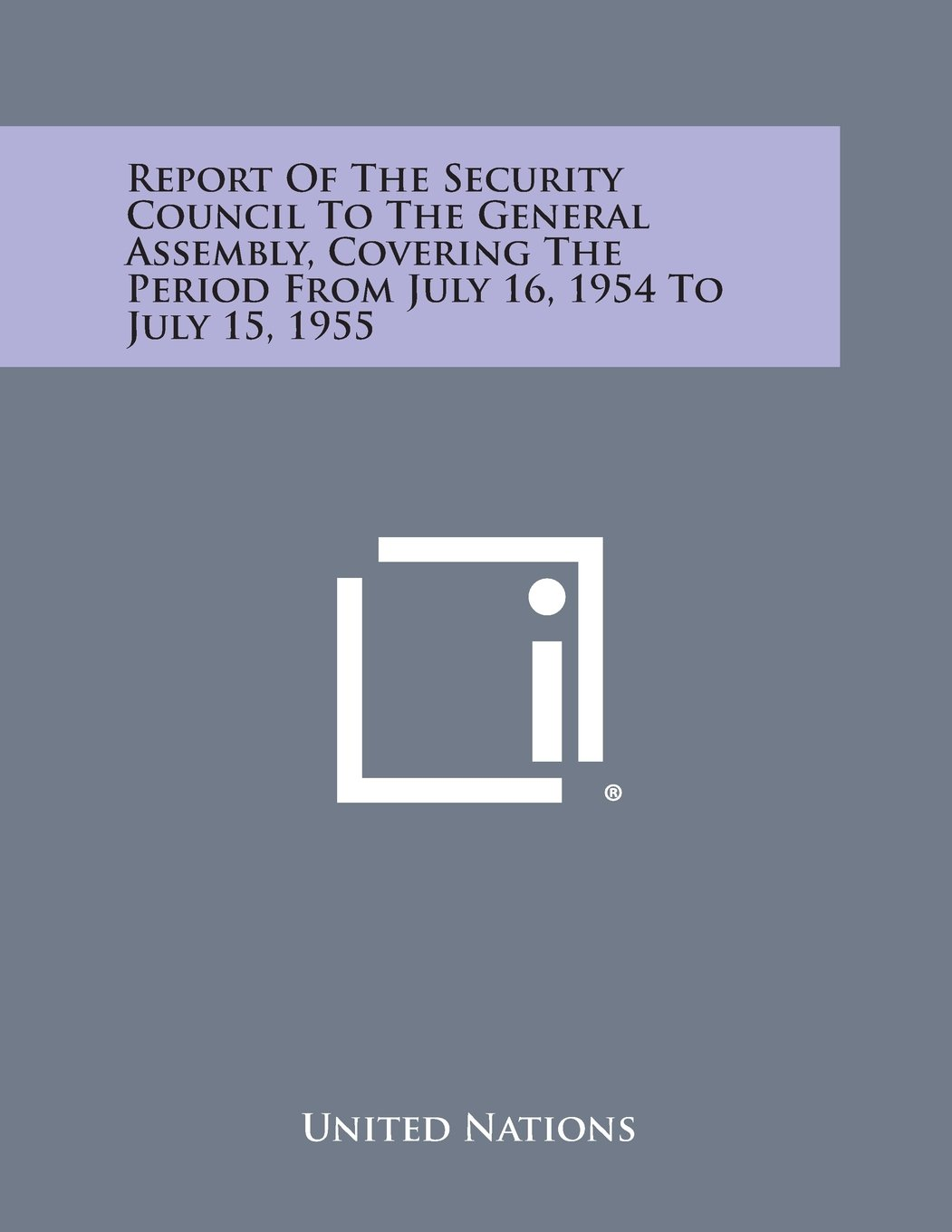 Download Report of the Security Council to the General Assembly, Covering the Period from July 16, 1954 to July 15, 1955 pdf