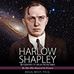 Harlow Shapley - Biography of an Astronomer: The Man Who Measured the Universe | Dr. Doug West