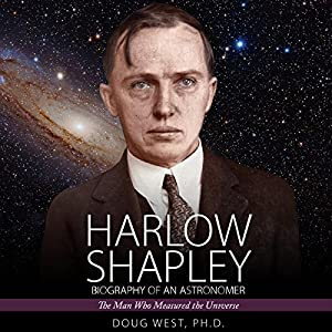 Harlow Shapley - Biography of an Astronomer: The Man Who Measured the Universe Audiobook