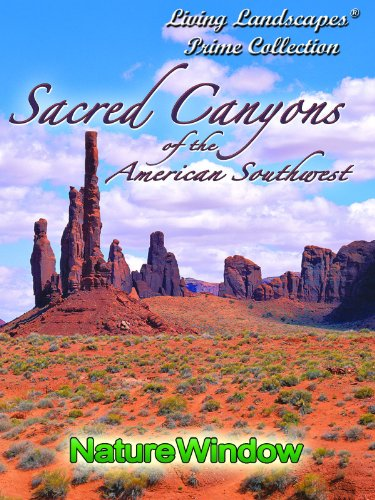 Living Landscapes Sacred Canyons of the American Southwest