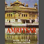 Amritsar: Mrs Gandhi's Last Battle | Mark Tully,Satish Jacob
