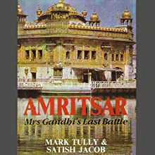 Amritsar: Mrs Gandhi's Last Battle Audiobook by Mark Tully, Satish Jacob Narrated by Homer Todiwala