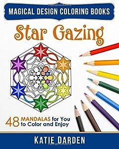 Star Gazing: 48 Mandalas for You to Color & Enjoy (Magical Design Coloring Books) (Volume 2)