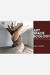 Art, Space, Ecology: Two Views-Twenty Interviews Paperback