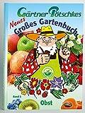 Gärtner Pötschkes Neues Großes Gartenbuch: Obst Band 3