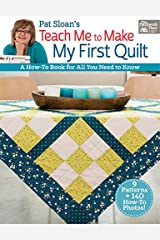 Pat Sloan's Teach Me to Make My First Quilt: A How-to Book for All You Need to Know Kindle Edition