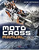 Motocross Manual: Der Guide fürs Fahren, Schrauben, Kaufen