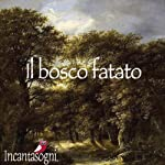 Il bosco fatato [The Enchanted Forest] | Evelina Gialloreto
