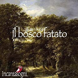 Il bosco fatato [The Enchanted Forest]