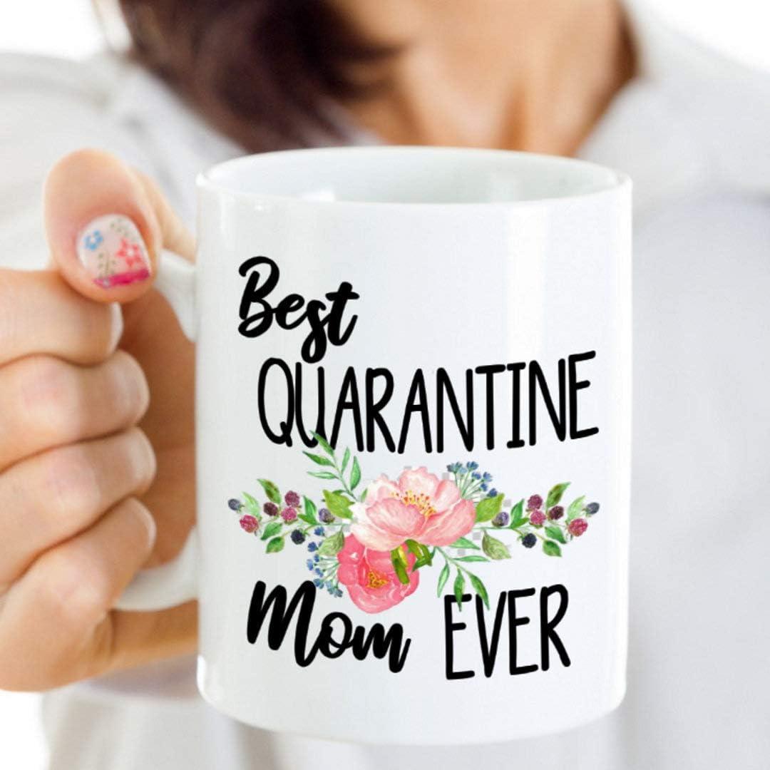 Mothers Day Gift Ideas Funny Gifts for Mom Best Quarantine Mom Ever Funny Mom Mug Current Event Gifts 11 oz CO-Ffee Mug Tea Mug Best Mom Gifts Mom CO-Ffee Mug