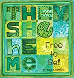 #7: They She He Me: Free to Be!