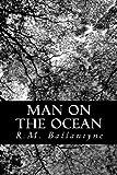 Man on the Ocean, R. M. Ballantyne, 148184279X
