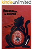Revolutions in Reverse: Essays on Politics, Violence, Art, and Imagination