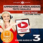 Apprendre le Néerlandais - Écoute Facile - Lecture Facile - Texte Parallèle Cours Audio No. 3 [Learn Dutch]: Lire et Écouter des Livres en Néerlandais |  Polyglot Planet