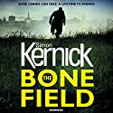 The Bone Field: The heart-stopping new thriller Audiobook by Simon Kernick Narrated by Paul Thornley