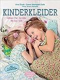 Kinderkleider: nähen für Größe 86 bis 128. Mit 2 Schnittmusterbogen