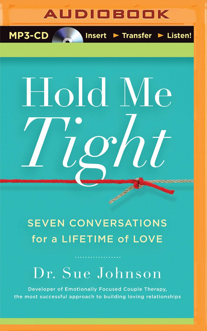Hold me tight seven conversations for a lifetime of love dr sue hold me tight seven conversations for a lifetime of love dr sue johnson sandra burr 0889290303011 amazon books fandeluxe Image collections
