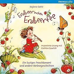 Ein lustiges Froschkonzert und andere Vorlesegeschichten (Erdbeerinchen Erdbeerfee)