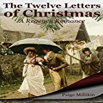 The Twelve Letters of Christmas: A Regency Romance | Paige Millikin
