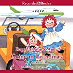Raggedy Ann & Andy: Going to Grandma's | Patricia Hall