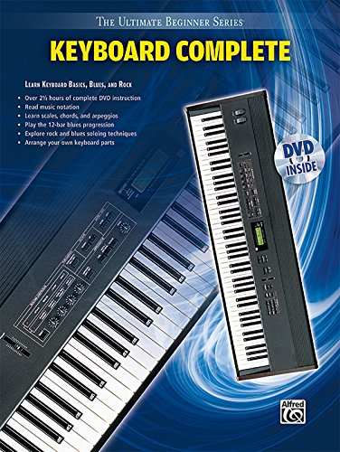 Ultimate Beginner Keyboard Complete: Learn Keyboard Basics, Blues, and Rock, Book & DVD (Sleeve) (The Ultimate Beginner Series) Alfred Ultimate Beginner Series Keyboard
