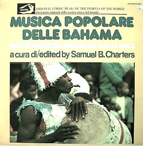 Musica Popolare delle Bahama Popular Music Of The Bahamas :Ethnic Music Of The Peoples Of The World Series LP. by ALBATROS