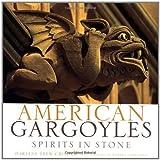 American Gargoyles: Spirits in Stone