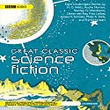 Great Classic Science Fiction: Eight Unabridged Stories Audiobook by H. G. Wells, Stanley G. Weinbaum, Lester Del Rey, Fritz Leiber, James Schmitz, Philip K. Dick, Frank Herbert Narrated by Simon Vance, Barbara Rosenblat, Nick Sullivan, Robert Fass, Katherine Kellgren, Scott Brick, Stephen Thorne, Greg Itzin