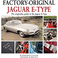Jaguar E-Type: The Originality Guide to the Jaguar E-Type Mk2 (Factory Original)