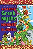 Amazing Greek Myths of Wonder and Blunders, Mike Townsend, 0803733089
