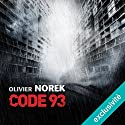 Code 93 Audiobook by Olivier Norek Narrated by François Montagut