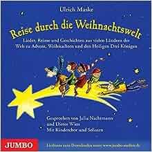 Reise durch die Weihnachtswelt: Lieder, Reime und Geschichten um