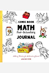 Comic Book Math ~ Fun-Schooling Journal: Adding, Writing & Subtracting Games (Ages 6 to 11) Paperback